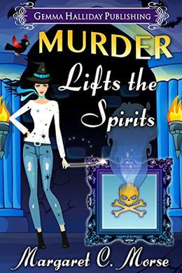 Murder Lifts the Spirits: a paranormal cozy msytery by Margaret C. Morse