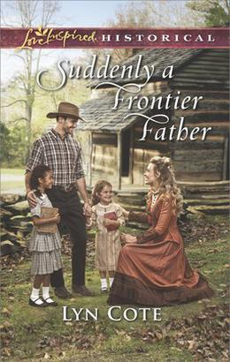 Suddenly a Frontier Father by Lyn Cote