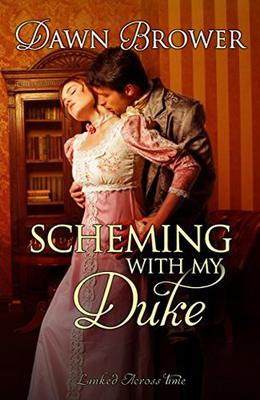 Scheming with My Duke by Dawn Brower