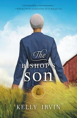 The Bishop's Son: An Amish Romance by Kelly Irvin