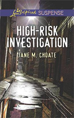 High-Risk Investigation  (Love Inspired Suspense) by Jane M. Choate