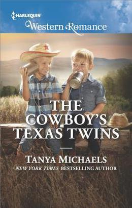 The Cowboy's Texas Twins by Tanya Michaels