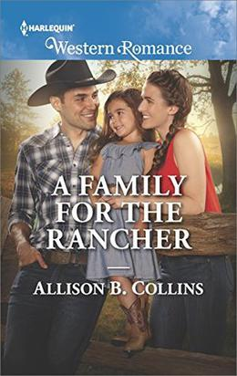 A Family for the Rancher  (Cowboys to Grooms) by Allison B. Collins