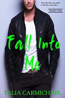 Fall Into Me by Talia Carmichael