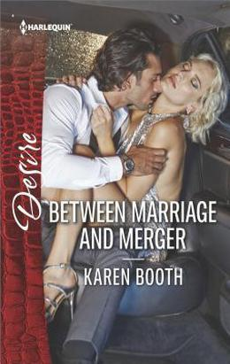 Between Marriage and Merger by Karen Booth