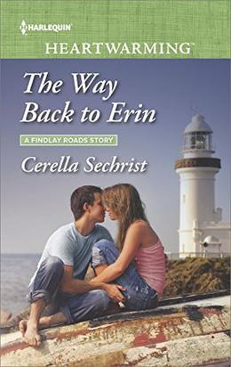 The Way Back to Erin  (A Findlay Roads Story) by Cerella Sechrist