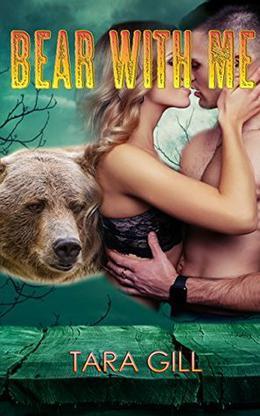 Bear With Me: A Clearwater Werebear Romance by Tara Gill