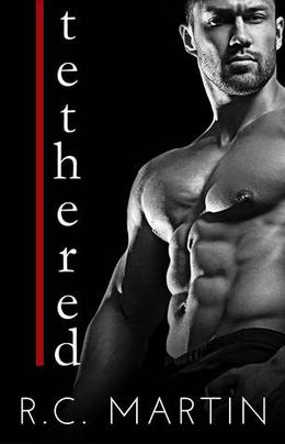 Tethered by R.C. Martin