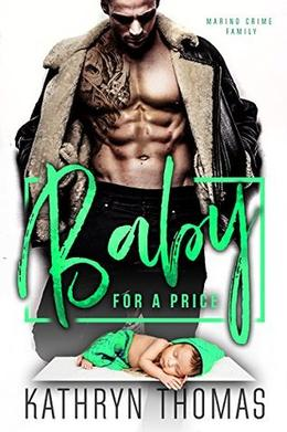 BABY FOR A PRICE: Marino Crime Family by Kathryn Thomas
