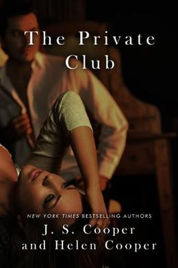 The Private Club Boxed Set by J.S. Cooper, Helen Cooper