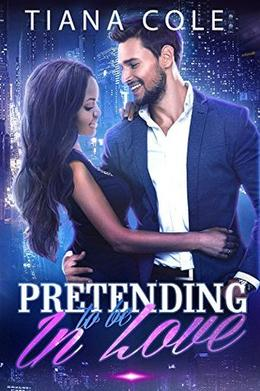 Pretending to be In Love: A BWWM Romance by Tiana Cole, BWWM United