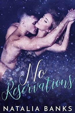No Reservations by Natalia Banks