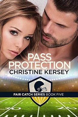 Pass Protection  (Fair Catch Series, Book Five) by Christine Kersey