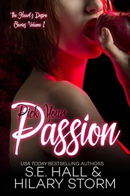 Pick Your Passion by S.E. Hall, Hilary Storm