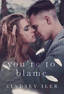 You're to Blame by Lindsey Iler, Sofie Hartley