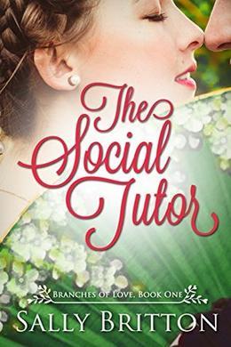 The Social Tutor: A Regency Romance by Sally Britton