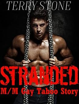 Stranded  (M/M Gay Taboo Story) by Terry Stone