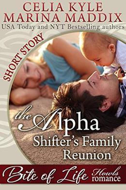The Alpha Shifter's Family Reunion - Howls Romance  (Paranormal Shapeshifter Romance) by Celia Kyle, Marina Maddix