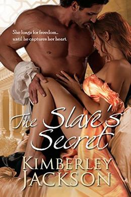 The Slave's Secret by Kimberley Jackson