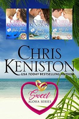 Sweet Aloha Series Boxed Set: Books 1 - 3 by Chris Keniston