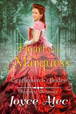 Heart of a Marquess: Regency Romance  (Gentlemen and Brides) by Joyce Alec