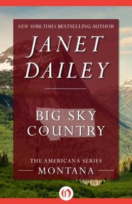 Big Sky Country: Montana by Janet Dailey