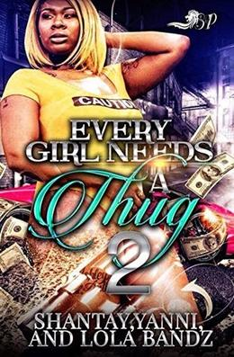 Every Girl Needs a Thug 2 by Shantay, Yanni, LoLa Bandz