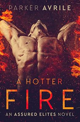 A Hotter Fire by Parker Avrile