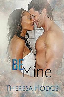 Be Mine by Theresa Hodge