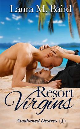 Resort Virgins by Laura M. Baird