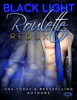 Black Light: Roulette Redux by Livia Grant, Jennifer Bene, Renee Rose, Sue Lyndon, Alta Hensley, Maren Smith, Measha Stone, Maggie Ryan, Jane Henry