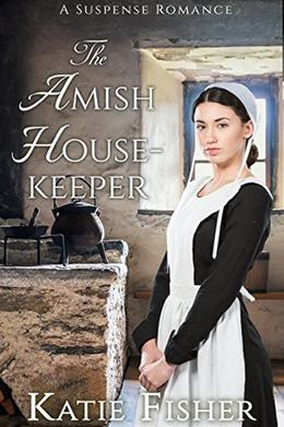 The Amish Housekeeper: A Suspense Romance by Katie Fisher