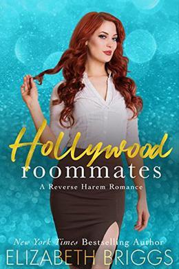 Hollywood Roommates: A Reverse Harem Romance by Elizabeth Briggs