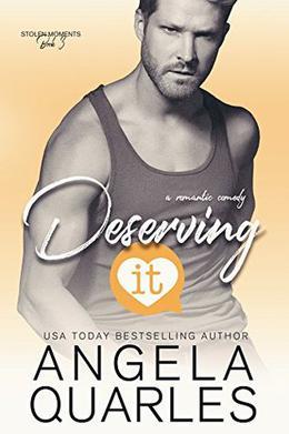 Deserving It by Angela Quarles