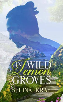 In Wild Lemon Groves by Selina Kray