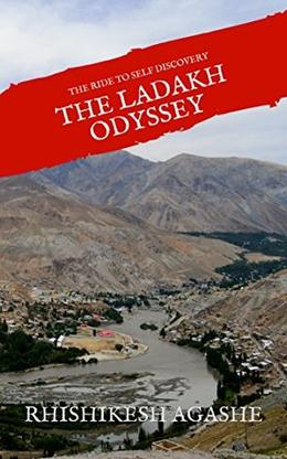 The Ladakh Odyssey: The Ride to Self Discovery by Rhishikesh Agashe