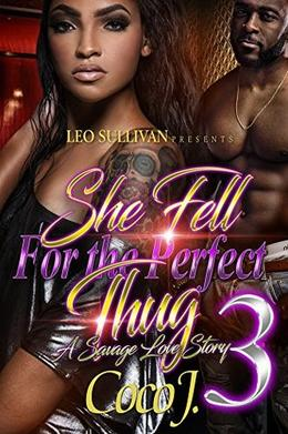 She Fell for the Perfect Thug 3: A Savage Love Story by Coco J