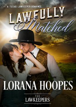 Lawfully Matched by Lorana Hoopes, The Lawkeepers