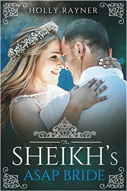 The Sheikh's ASAP Bride - A Sheikh Buys a Bride Romance by Holly Rayner