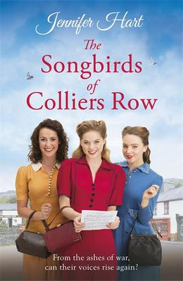 The Songbirds of Colliers Row: A cosy wartime family saga perfect for a winter's day by Jennifer Hart