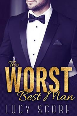 The Worst Best Man by Lucy Score