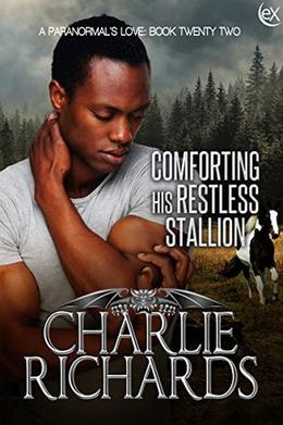 Comforting his Restless Stallion by Charlie Richards