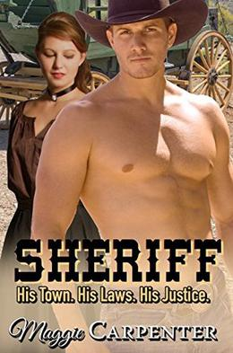 SHERIFF: His Town. His Laws. His Justice. by Maggie Carpenter