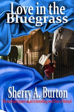 Love in the Bluegrass by Sherry A. Burton