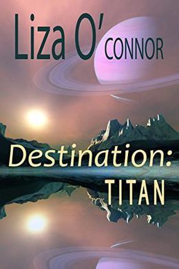 Destination: Titan by Liza O'Connor