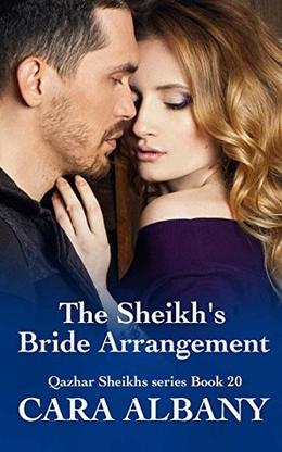 The Sheikh's Bride Arrangement by Cara Albany