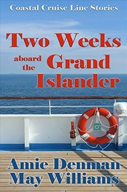 Two Weeks aboard the Grand Islander by Amie Denman, May Williams