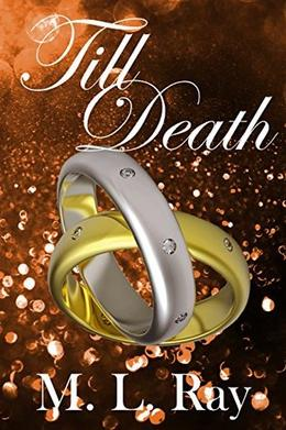 Till Death by M.L. Ray