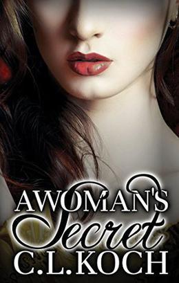 A Woman's Secret by C.L. Koch