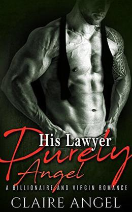 His Lawyer Purely Angel: A Billionaire and Virgin Romance by Claire Angel